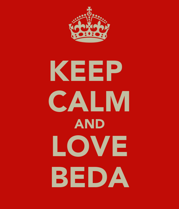 KEEP  CALM AND LOVE BEDA