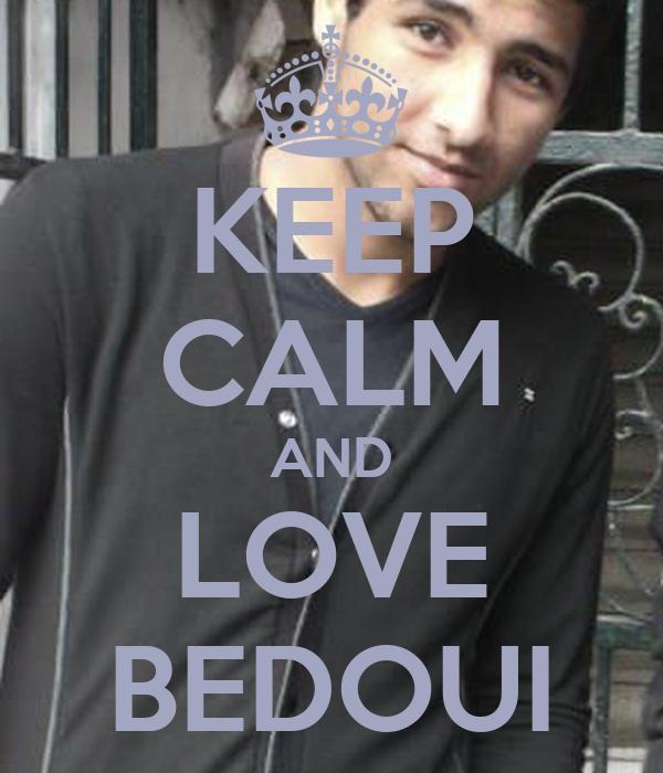 KEEP CALM AND LOVE BEDOUI