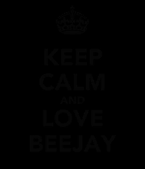 KEEP CALM AND LOVE BEEJAY