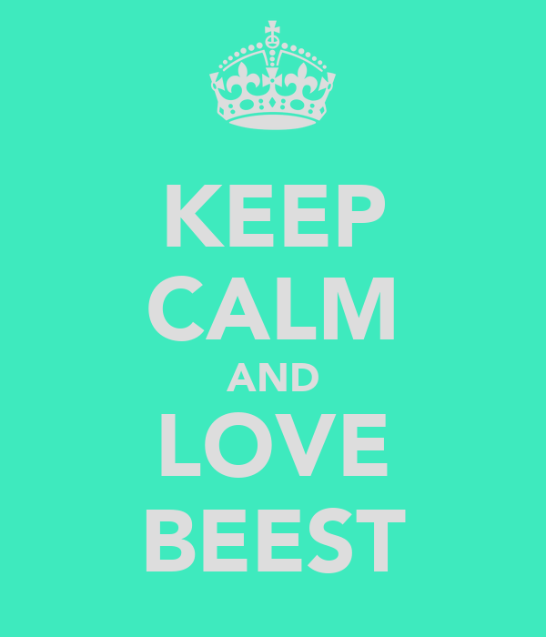 KEEP CALM AND LOVE BEEST