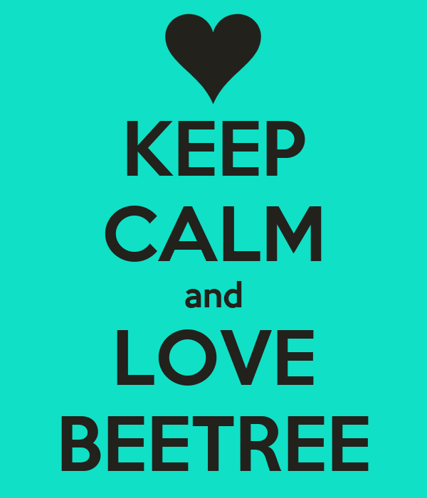 KEEP CALM and LOVE BEETREE