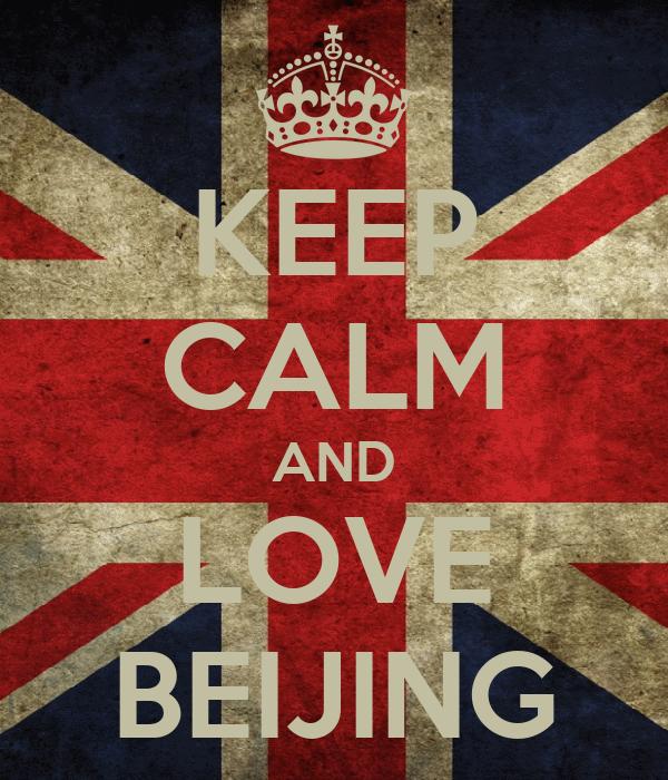 KEEP CALM AND LOVE BEIJING