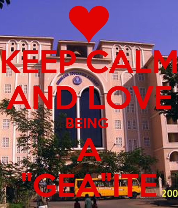 "KEEP CALM AND LOVE BEING  A ""GEA""ITE"
