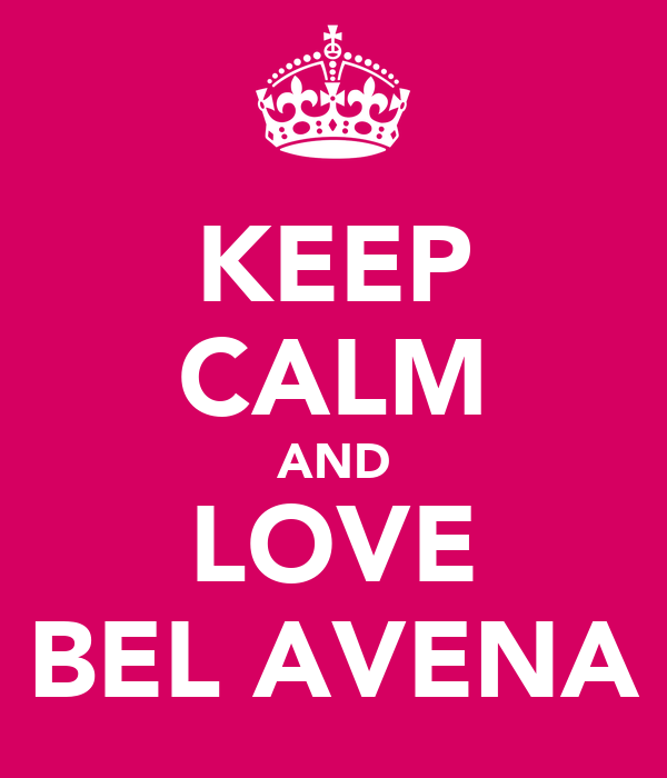 KEEP CALM AND LOVE BEL AVENA