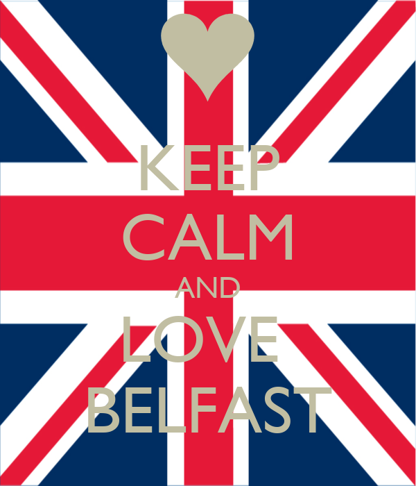 KEEP CALM AND LOVE  BELFAST