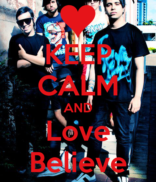 KEEP CALM AND Love Believe