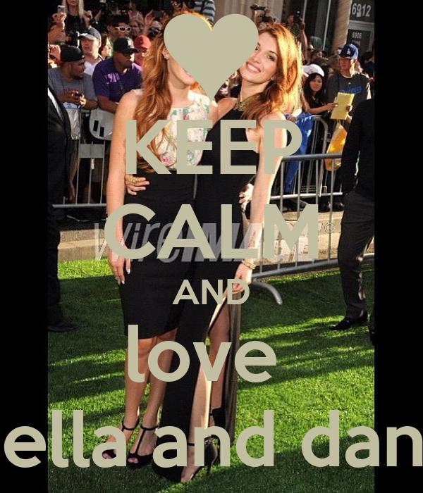 KEEP CALM AND love  bella and dani