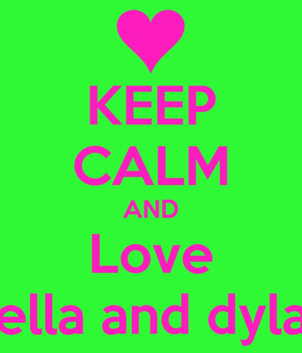 KEEP CALM AND Love Bella and dylan