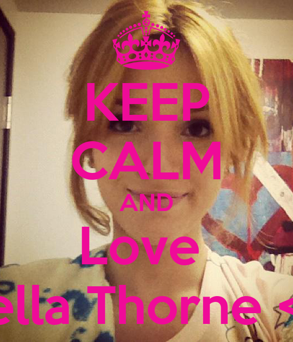 KEEP CALM AND Love  Bella Thorne <3