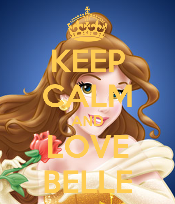 KEEP CALM AND LOVE BELLE
