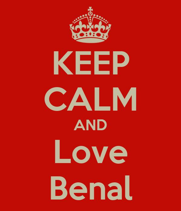 KEEP CALM AND Love Benal