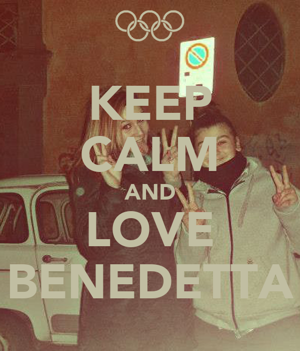 KEEP CALM AND LOVE BENEDETTA