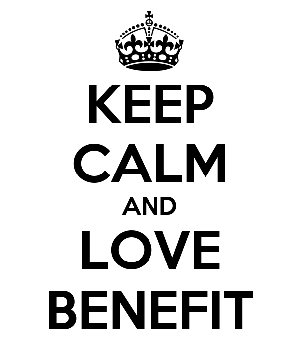 KEEP CALM AND LOVE BENEFIT