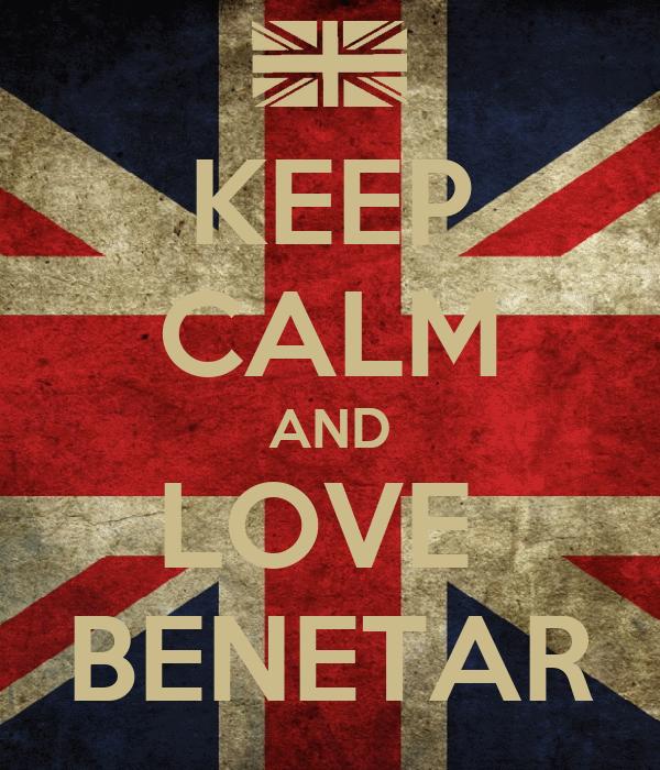 KEEP CALM AND LOVE  BENETAR