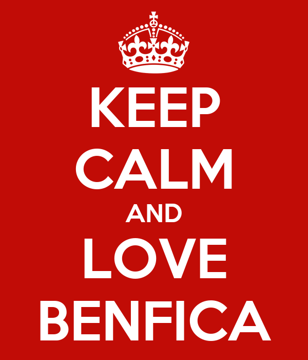 KEEP CALM AND LOVE BENFICA