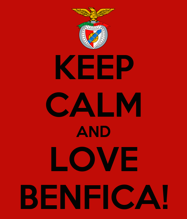 KEEP CALM AND LOVE BENFICA!