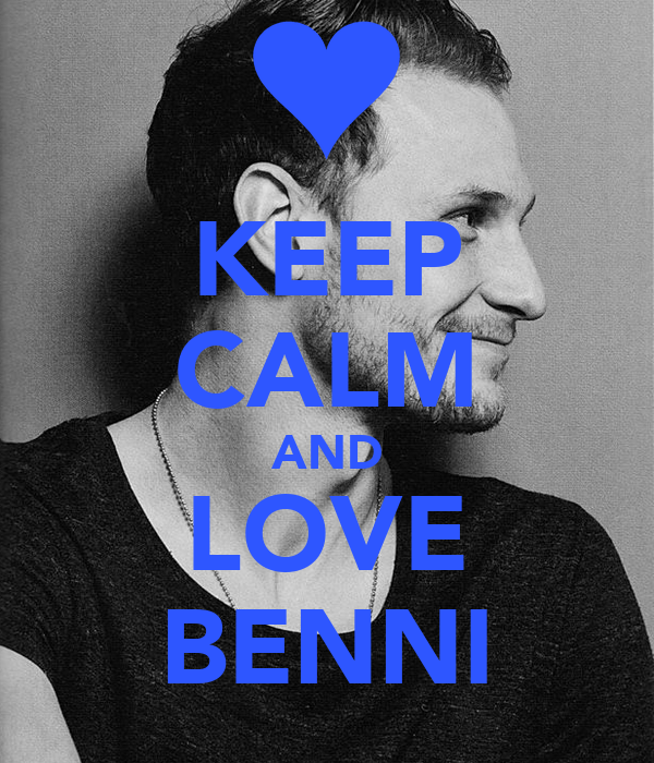 KEEP CALM AND LOVE BENNI
