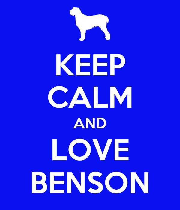 KEEP CALM AND LOVE BENSON