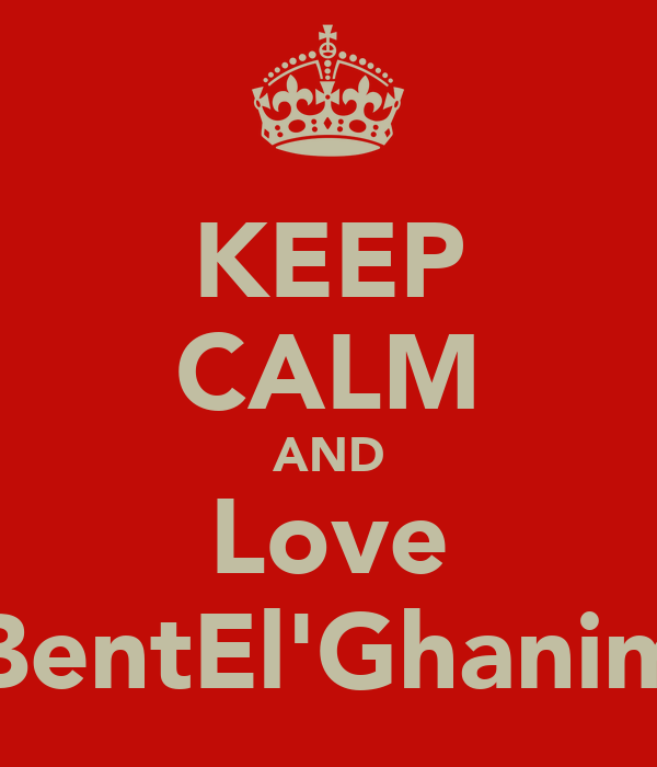 KEEP CALM AND Love BentEl'Ghanim