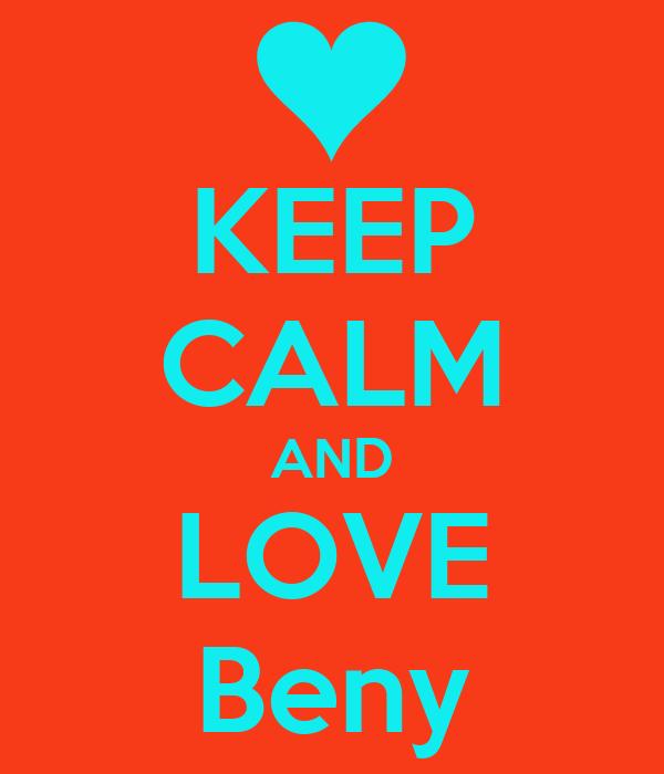 KEEP CALM AND LOVE Beny