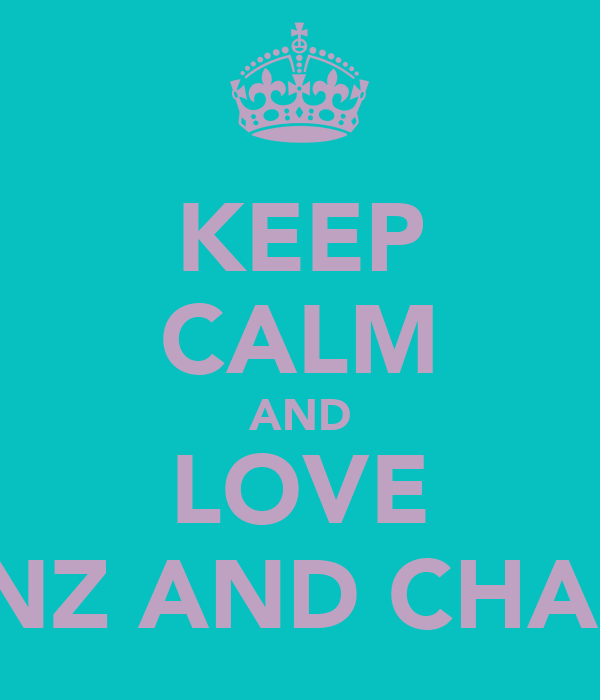 KEEP CALM AND LOVE BENZ AND CHARM