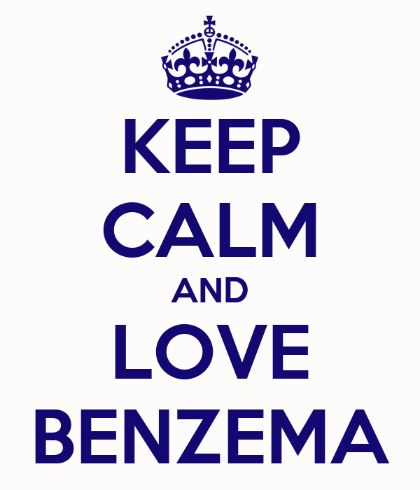 KEEP CALM AND LOVE BENZEMA