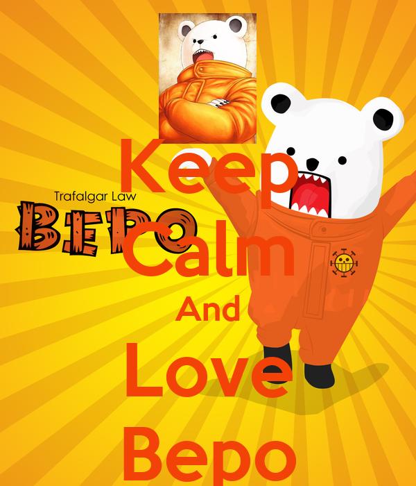 Keep Calm And Love Bepo