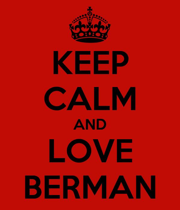KEEP CALM AND LOVE BERMAN