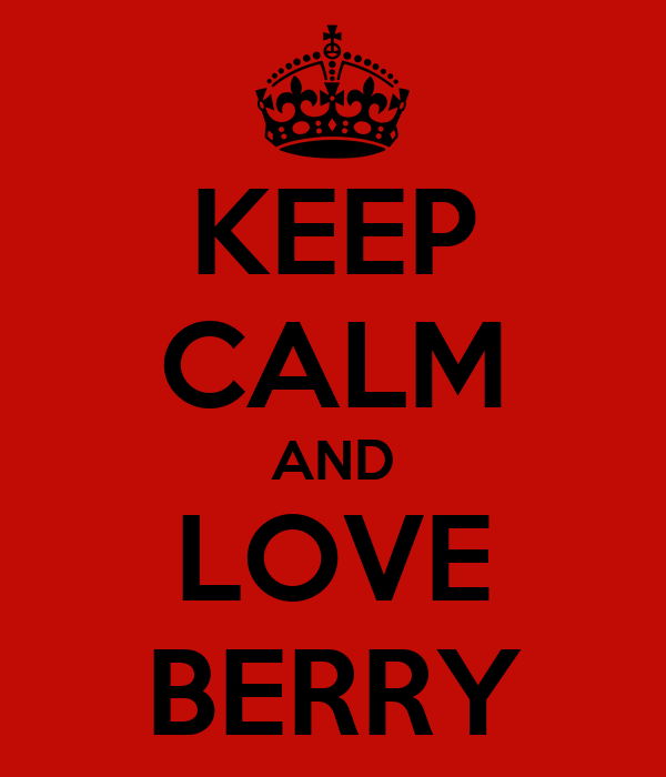 KEEP CALM AND LOVE BERRY