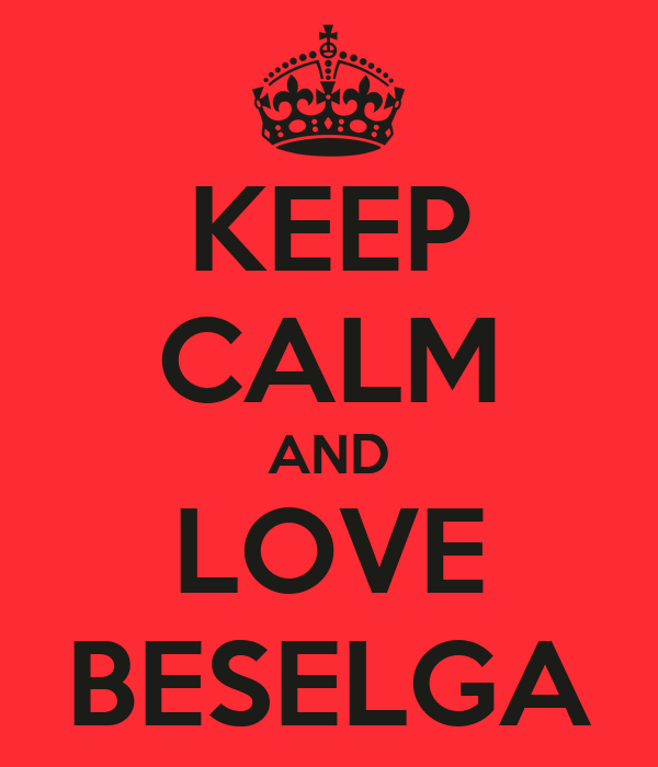KEEP CALM AND LOVE BESELGA