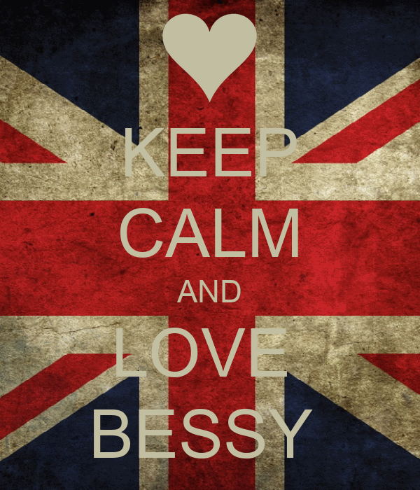 KEEP CALM AND LOVE  BESSY