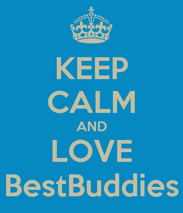 KEEP CALM AND LOVE BestBuddies