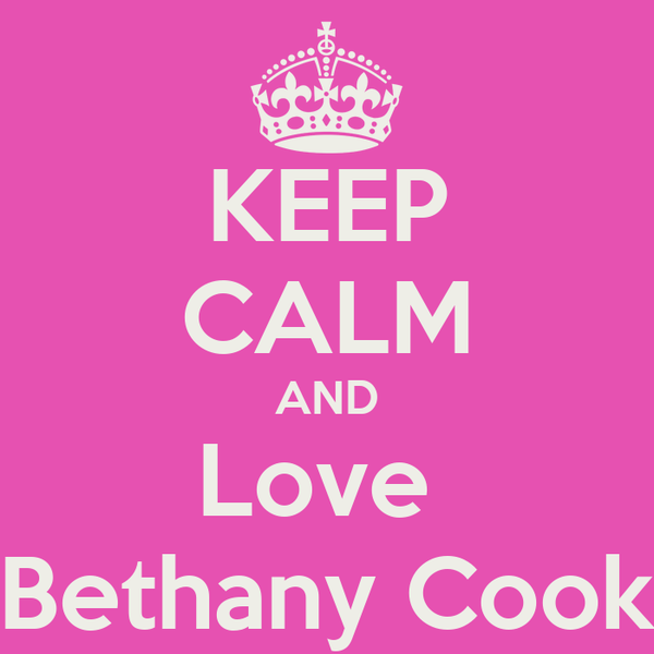 KEEP CALM AND Love  Bethany Cook