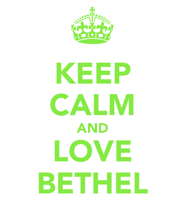 KEEP CALM AND LOVE BETHEL