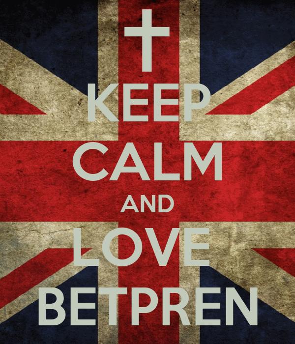 KEEP CALM AND LOVE  BETPREN