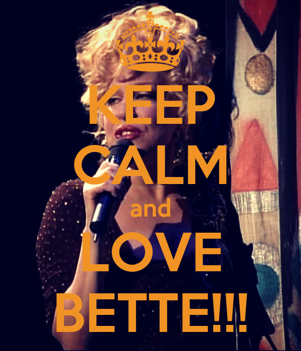 KEEP CALM and LOVE BETTE!!!