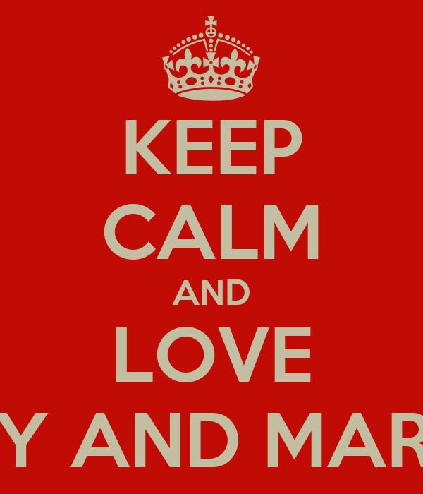 KEEP CALM AND LOVE BETTY AND MARYLIN