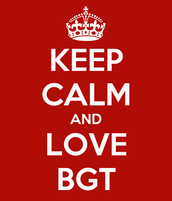 KEEP CALM AND LOVE BGT