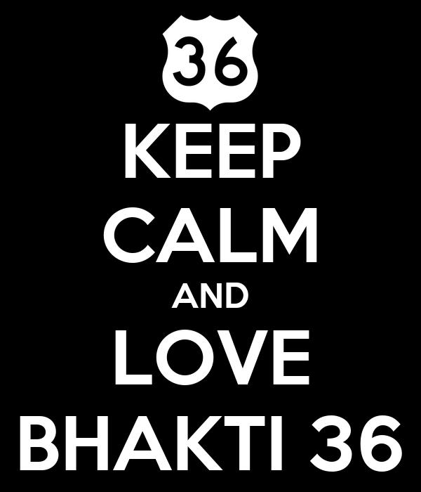 KEEP CALM AND LOVE BHAKTI 36