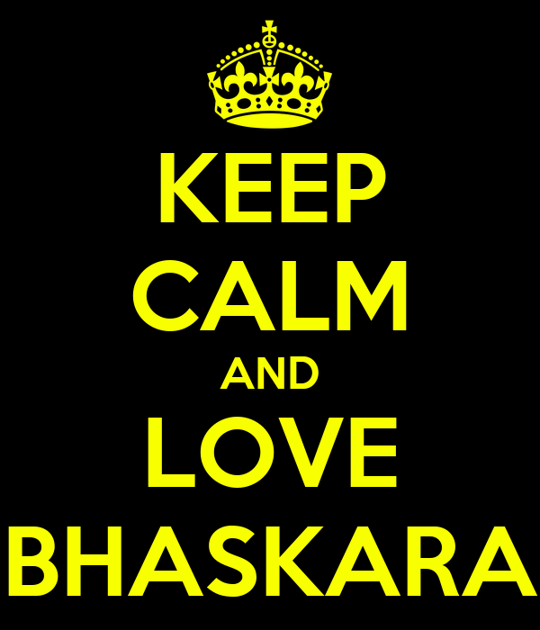 KEEP CALM AND LOVE BHASKARA