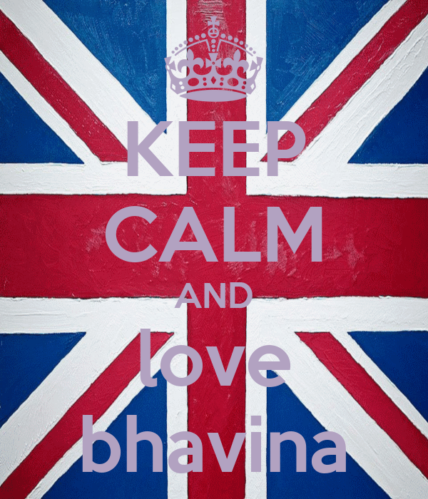 KEEP CALM AND love bhavina