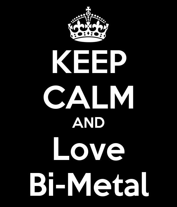 KEEP CALM AND Love Bi-Metal