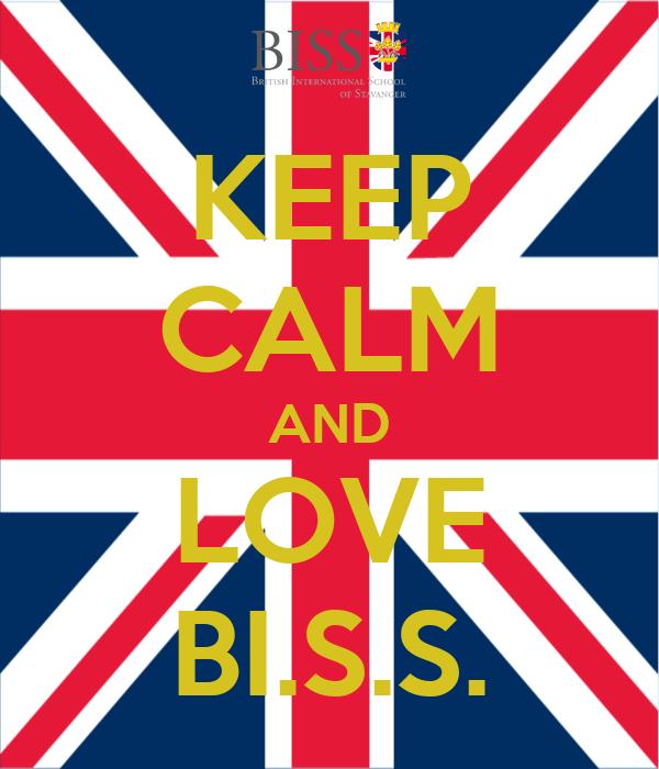KEEP CALM AND LOVE BI.S.S.