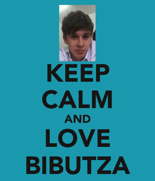 KEEP CALM AND LOVE BIBUTZA