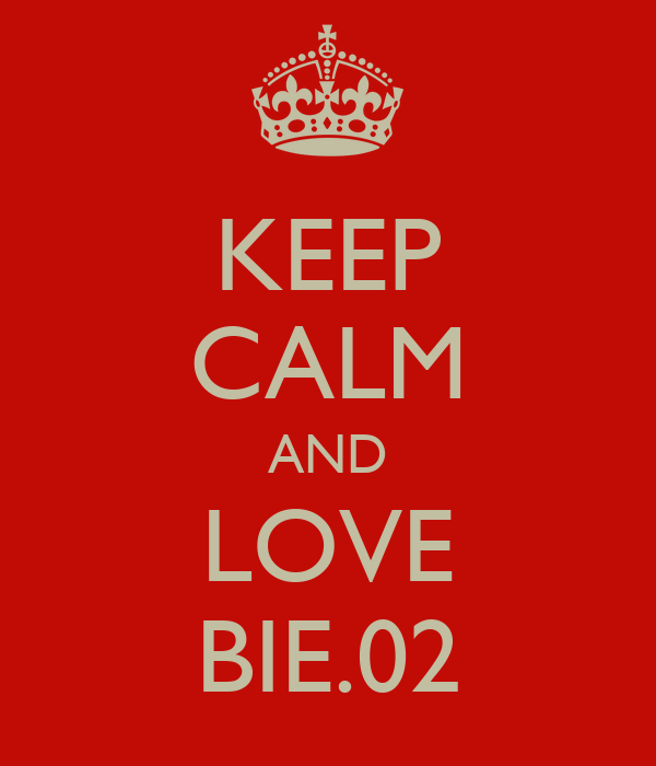 KEEP CALM AND LOVE BIE.02