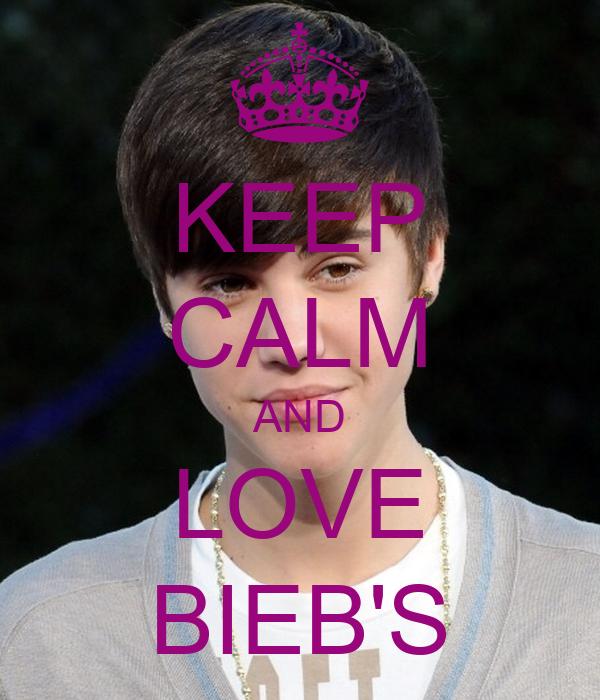 KEEP CALM AND LOVE BIEB'S