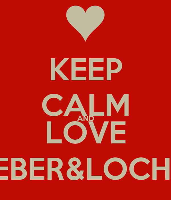 KEEP CALM AND LOVE BIEBER&LOCHTE