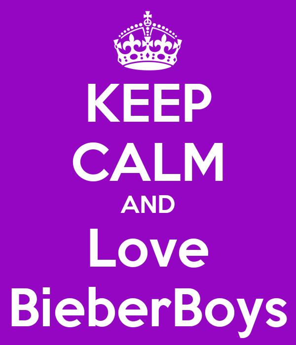 KEEP CALM AND Love BieberBoys