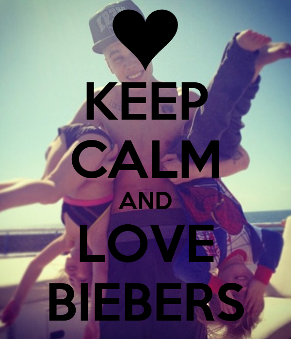 KEEP CALM AND LOVE BIEBERS