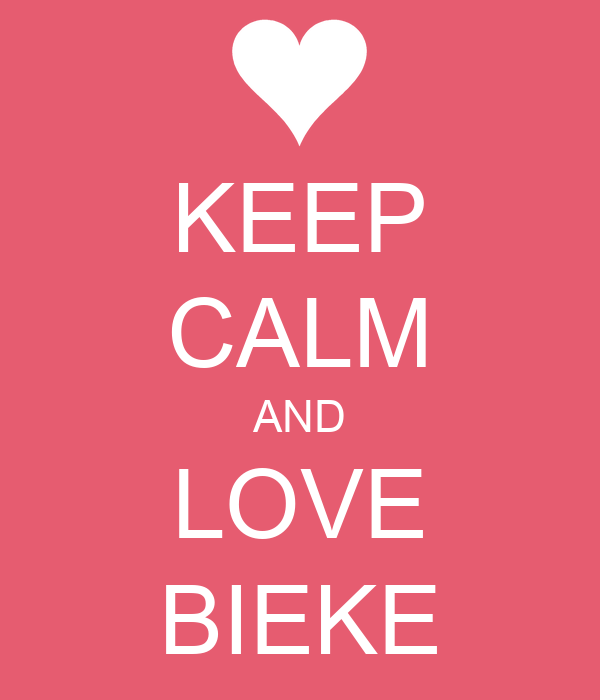 KEEP CALM AND LOVE BIEKE